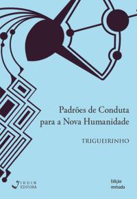 Padrões de Conduta para a Nova Humanidade_Trigueirinho